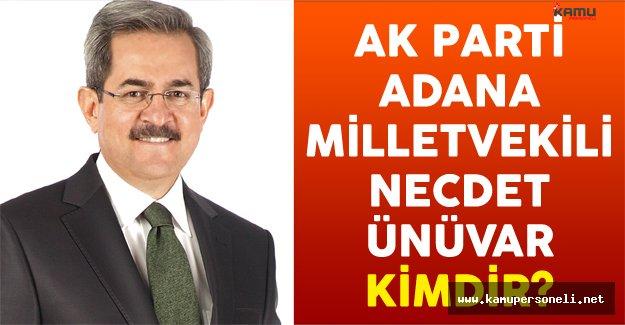 AK Parti Adana Milletvekili Necdet Ünüvar Kimdir?