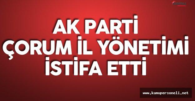 AK Parti Çorum İl Yönetim Kurulunun Tamamı İstifa Etti