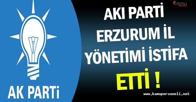 Ak Parti Erzurum İl Başkanı ve İl Yönetimi İstifa Etti