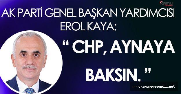 """Ak Parti Genel Başkan Yardımcısı: """" CHP, aynaya baksın! """""""