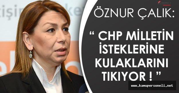 """AK Parti Genel Başkan Yardımcısı Öznur Çalık: """"CHP milletin isteklerine kulaklarını tıkıyor."""""""