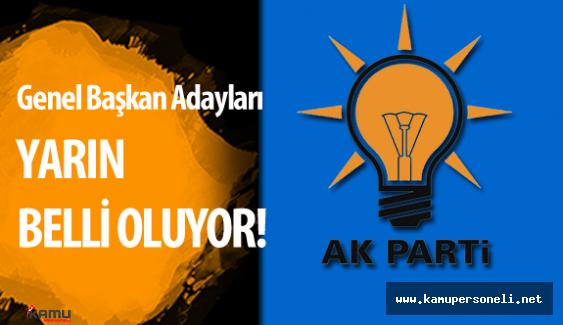 AK Parti Genel Başkanı ve Başbakan Adayı Yarın Belli Oluyor ( O İsim Ön Plana Çıkıyor )