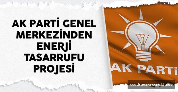 AK Parti Genel Merkezinden Enerji Tasarrufu Projesi