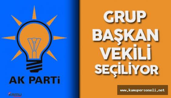 AK Parti Grup Başkanvekili Seçiliyor