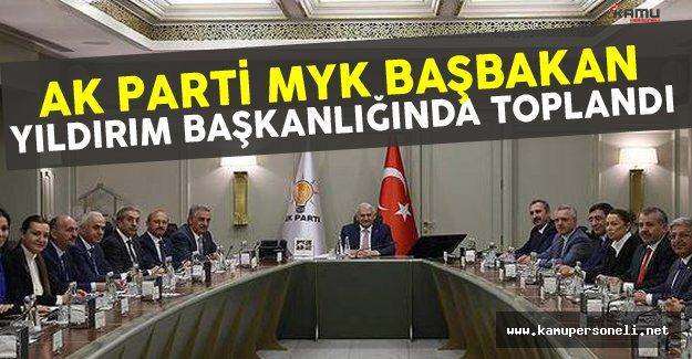 AK Parti MYK Başbakan Binali Yıldırım Başkanlığında Toplandı