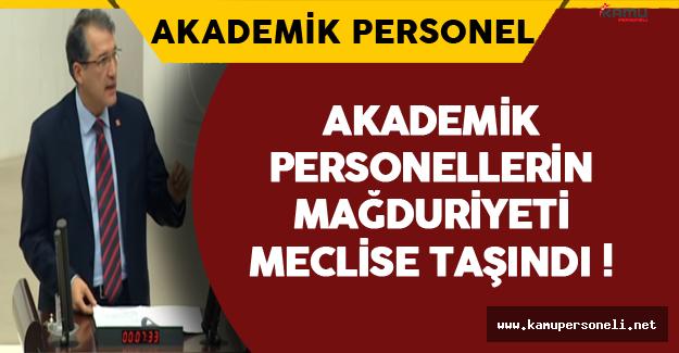 Akademik Personellerin Mağduriyeti Meclise Taşındı !