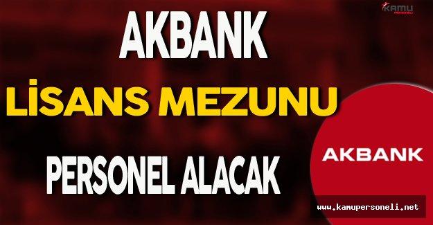 Akbank Lisans Mezunu Personel Alımı Yapacak