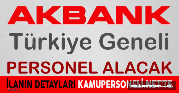 Akbank Türkiye Geneli Personel Alımı 2016