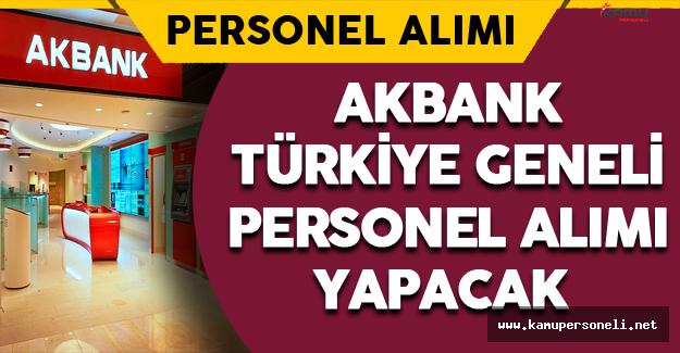 Akbank Türkiye Geneli Personel Alımı Yapacak