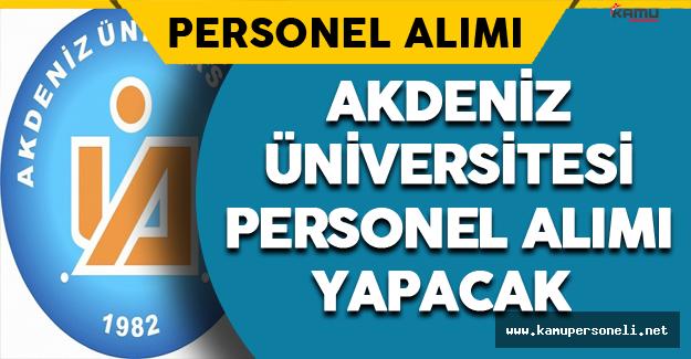 Akdeniz Üniversitesi Memur Alımı Yapacak