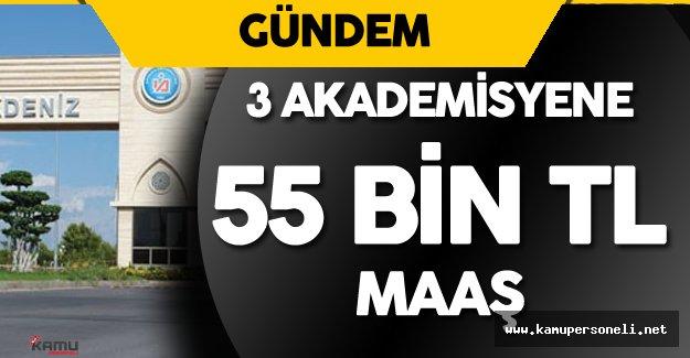 Akdeniz Üniversitesi'nde 3 Akademisyene 55 Bin Lira Maaş
