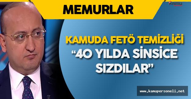 Akdoğan'dan Kamudaki FETÖ'cü Memurlar Hakkında Son Dakika Açıklamaları