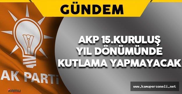 AK Parti 15.Kuruluş Yıl Dönümü İçin Sade Bir Etkinlik Düzenlenecek