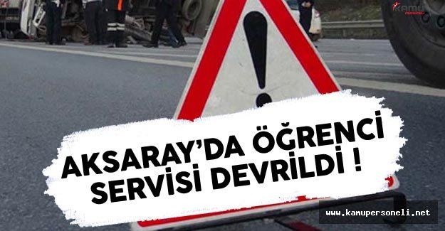 Aksaray'da Öğrenci Minibüsü Şarampole Devrildi