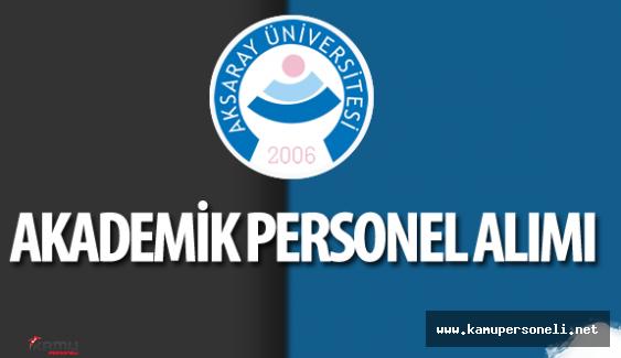 Aksaray Üniversitesi Akademik Personel Alımı Yapacak