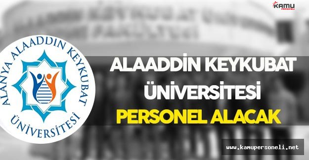 Alanya Alaaddin Keykubat Üniversitesi Personel Alacak