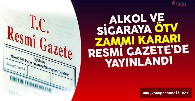 Alkol ve Sigaraya ÖTV Zammı Kararı Resmi Gazete'de Yayınlandı