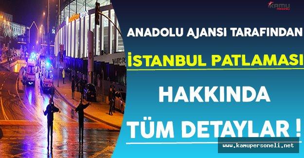 Anadolu Ajansı Tarafından İstanbul Patlamasının Tüm Detayları !