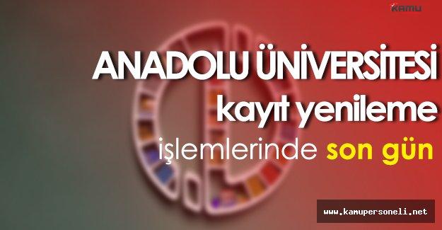 Anadolu Üniversitesi Açıköğretim Fakültesi Kayıt Yenileme İşlemlerinde Son Gün