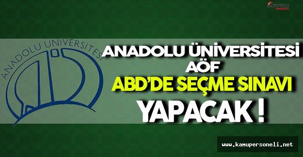 Anadolu Üniversitesi Amerika'da AÖF Seçme Sınavı Yapacak