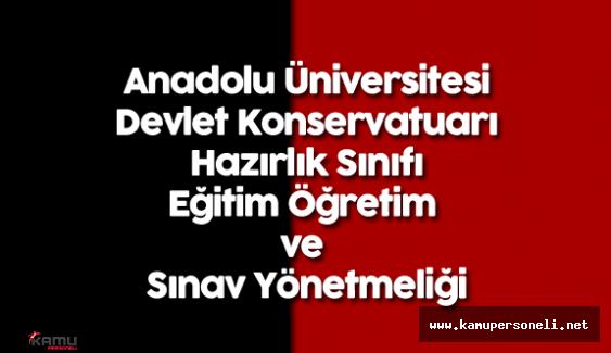 Anadolu Üniversitesi Devlet Konservatuarı Hazırlık Yönetmeliği