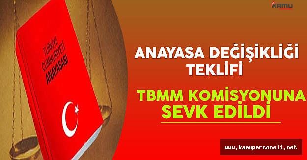 Anayasa Değişikliği Teklifi TBMM Komisyonu'na Sevk Edildi