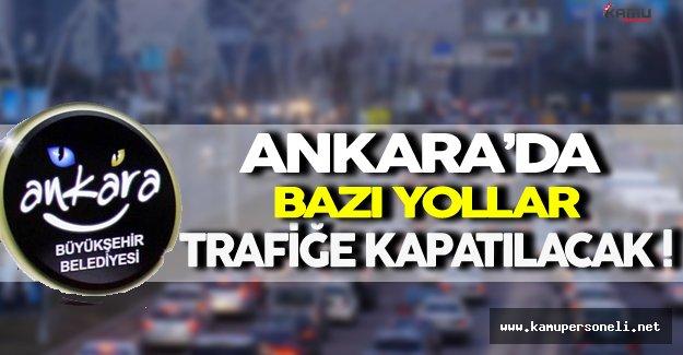 Ankara'da 10 Ekim 2016 Tarihinde Bazı Yollar Trafiğe Kapatılacak