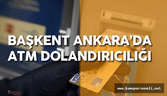Ankara'da ATM Dolandırıcılığı !