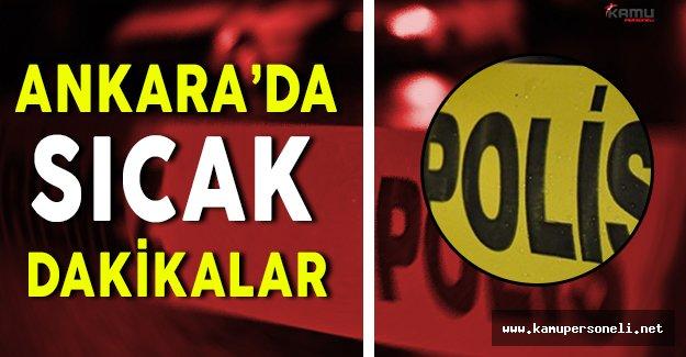 Ankara'da Gergin Dakikalar: Silahlı Çatışma