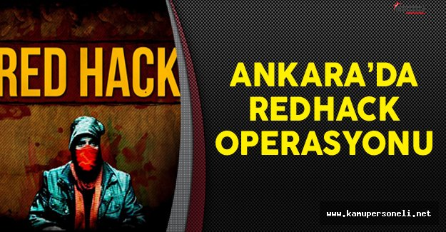 Ankara'da Redhack Operasyonu