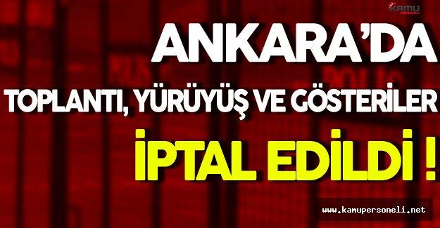 Ankara'da Terör Örgütü Eylem İstihbaratı Alındı ( Toplantı Yürüyüş ve Gösteriler İptal Edildi )
