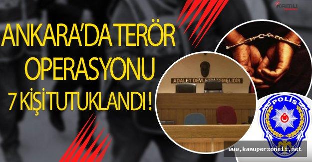 Ankara'daki PKK Operasyonunda 7 Kişi Tutuklandı