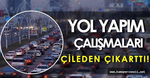 Ankara'daki Yol Yapım Çalışmaları Vatandaşları Çileden Çıkarttı!