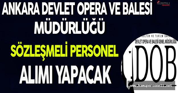Ankara Devlet Opera ve Balesi Genel Müdürlüğü Sözleşmeli Personel Alımı Yapacak