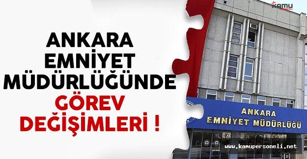Ankara Emniyet Müdürlüğünde bazı personellerin görev yeri değişti