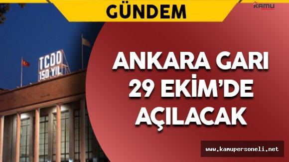 Ankara Garı 29 Ekimde Açılacak