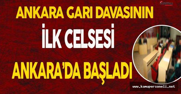 Ankara Garı Davasının İlk Celsesi Ankara'da Başladı