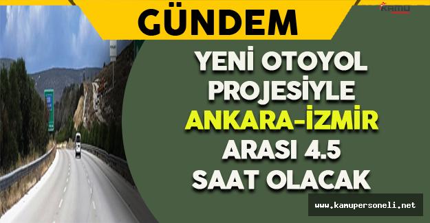 Ankara-İzmir Arası 4.5 Saat Olacak