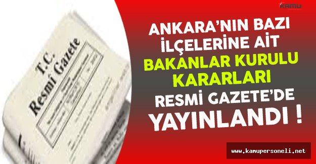 Ankara'nın Bazı İlçelerine Ait Bakanlar Kurulu Kararları Resmi Gazete'de Yayınlandı