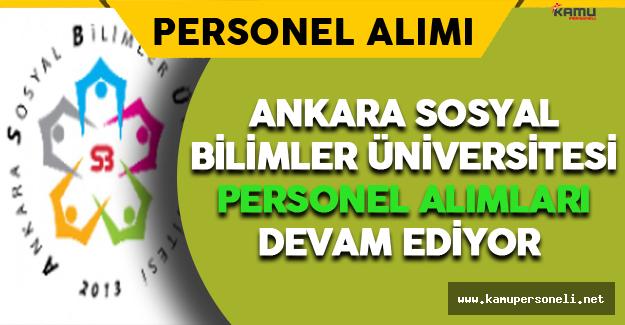 Ankara Sosyal Bilimler Üniversitesi Personel Alımları Devam Ediyor