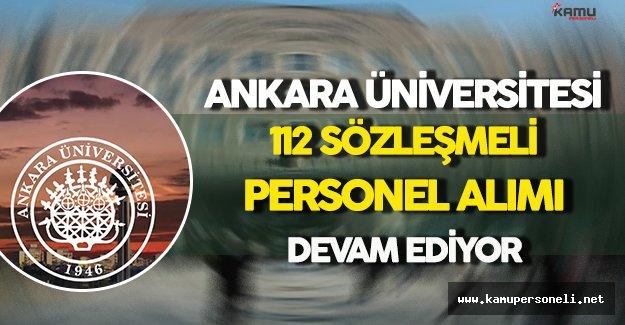 Ankara Üniversitesi 112 Sözleşmeli Personel Alımı İçin Başvurular Devam Ediyor