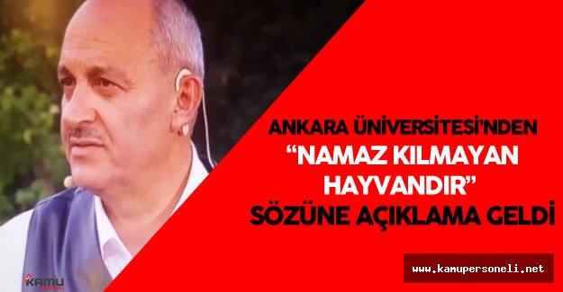 """Ankara Üniversitesi'nden """"Namaz Kılmayan Hayvandır"""" Lafı Üzerine Son Dakika Açıklaması"""