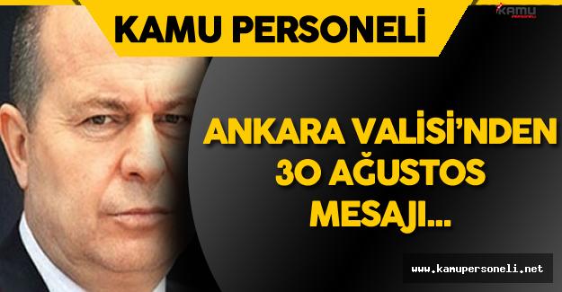 Ankara Valisi Mehmet Kılıçlar'dan 30 Ağustos Mesajı