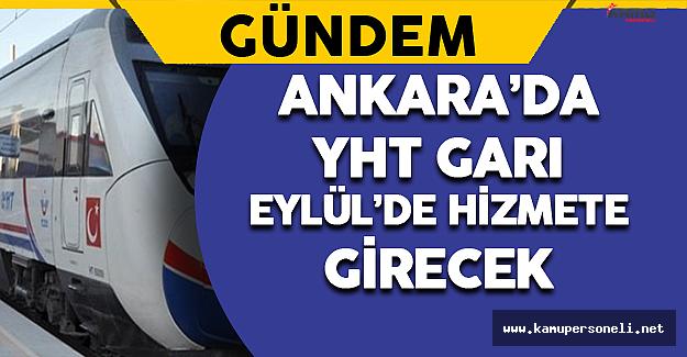 Ankara YHT Garı Eylül'de Hizmete Girecek