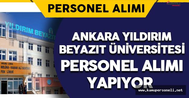 Ankara Yıldırım Beyazıt Üniversitesi Personel Alımı Yapıyor