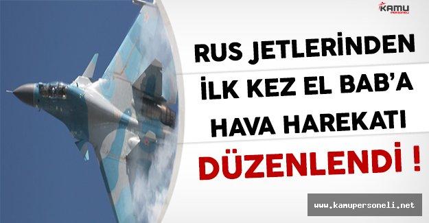 Anlaşmanın Ardından Rus Jetleri İlk Kez El Bab'da Hava Harekatı Düzenledi