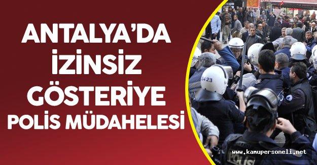 Antalya'da İzinsiz Gösteriye Polis Müdahelesi