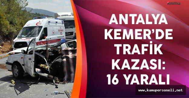 Antalya Kemer'de Trafik Kazası: 16 Yaralı