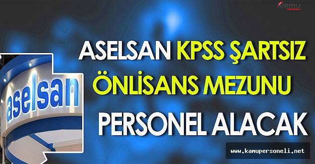 ASELSAN KPSS Şartsız Önlisans Mezunu Personel Alacak