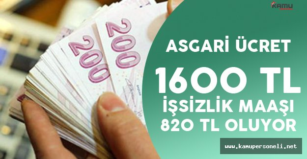 Asgari Ücret 1600 TL , İşsizlik Maaşı 820 TL Oluyor